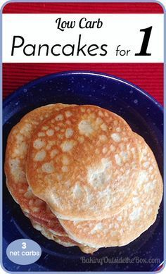Low carb Pancakes for 1 whip up quickly in the blender and taste fantastic. A whole batch is about 3 net carbs. Definitely a favorite low carb comfort food.