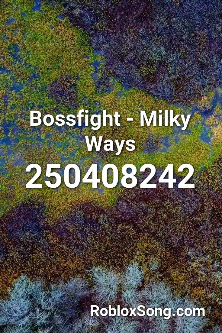 Bossfight Milky Ways Roblox Id Roblox Music Codes In 2020