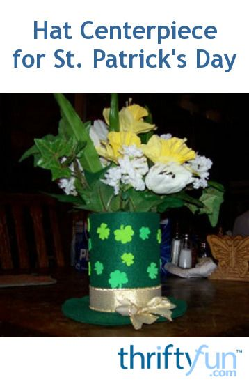 This is page is about making a St. Patrick's day hat centerpiece. When planning a St. Patrick's Day party, it's fun to include a decorative centerpiece like this one.