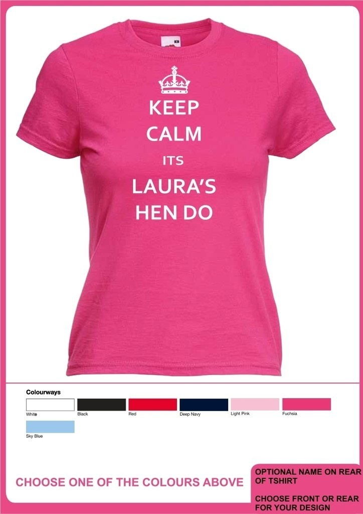 WOMENS KEEP CALM ITS ANY NAME HEN DO TSHIRT + FREE NAME ON BACK - HEN DO PARTY | eBay