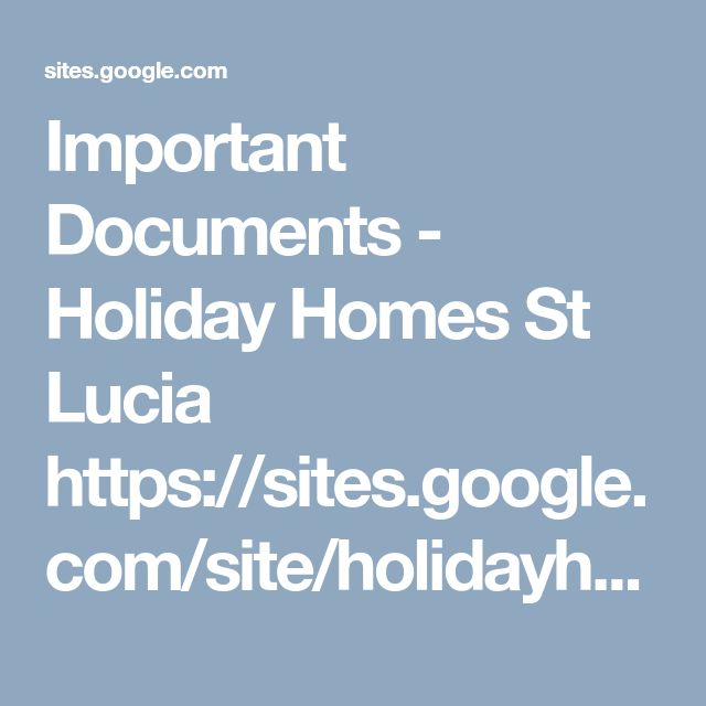Important Documents - Holiday Homes St Lucia  https://sites.google.com/site/holidayhomesstlucia/important-documents