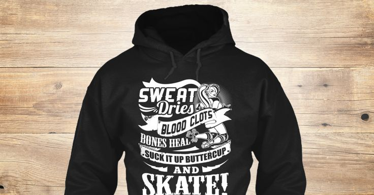 """LIMITED EDITION! """"SUCK IT UP BUTTERCUP AND SKATE"""" Hoodies/Tees!  Guaranteed safe and secure checkout via: PAYPAL 