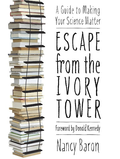 Escape from the Ivory Tower - a frank, practical, and entertaining guide to help researchers make their science matter.