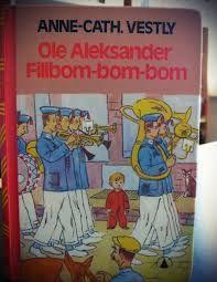 anne cath vestly bøker -Ole Aleksander Fillibombombom