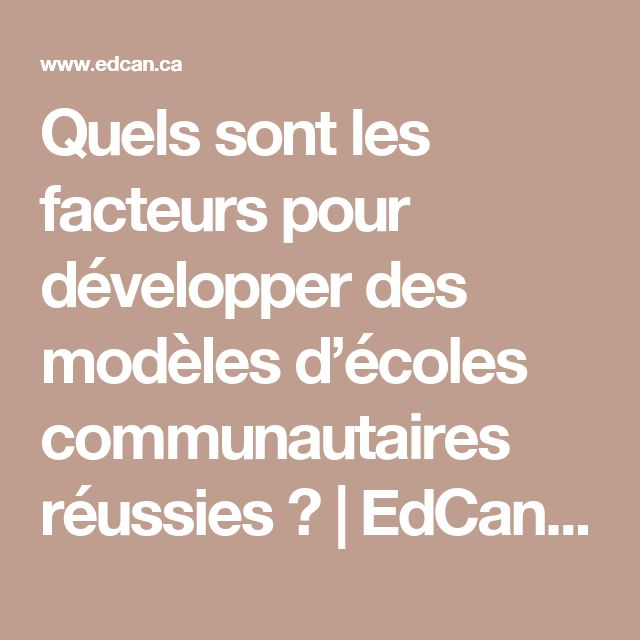 Quels sont les facteurs pour développer des modèles d'écoles communautaires réussies ? | EdCan Network