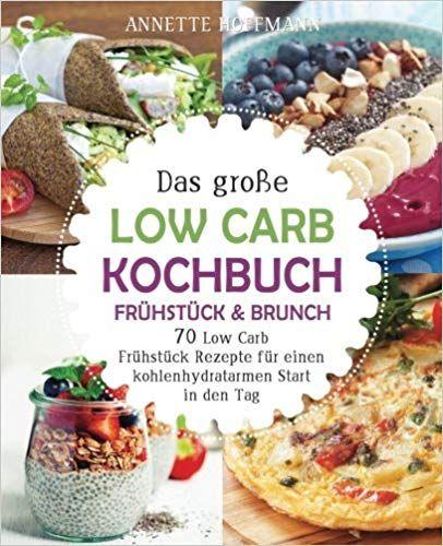 Das Grosse Low Carb Kochbuch Fruhstuck Brunch 70 Low Carb
