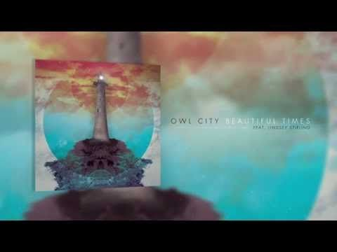 Owl City - Beautiful Times (feat. Lindsey Stirling) [OFFICIAL AUDIO] - YouTube