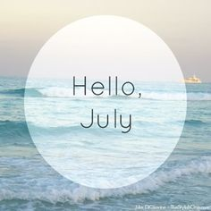 Hello July july hello july welcome july july quotes hello july images july images july pictures