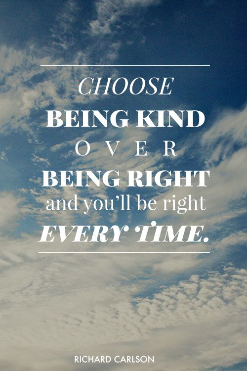 Keeper of the Home: Choose being kind over being right and you will be right every time.
