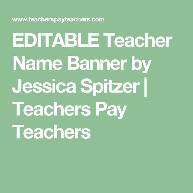 EDITABLE Teacher Name Banner by Jessica Spitzer | Teachers Pay Teachers