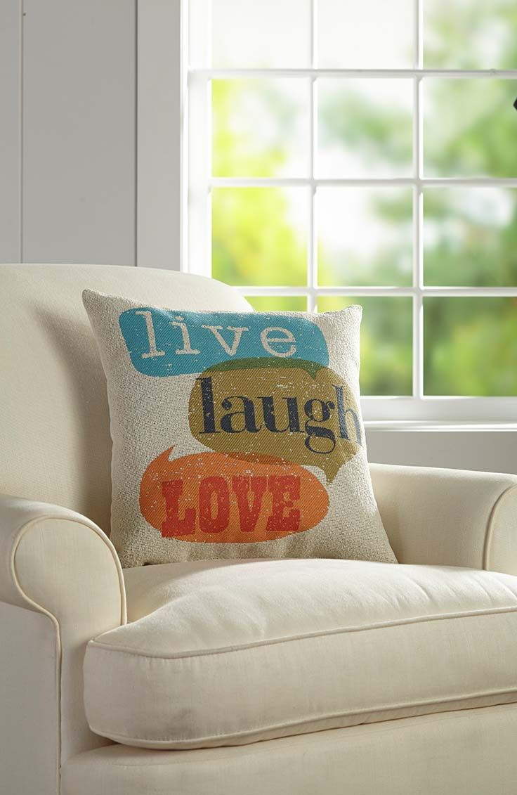 Decorate with pillows that remind you of the important things in life! Live * Laugh * Love