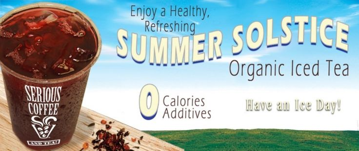 Summer solstice is here... come in to enjoy an organic iced tea