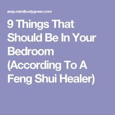 9 Things That Should Be In Your Bedroom According To A Feng Shui Healer