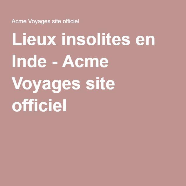 Lieux insolites en Inde - Acme Voyages site officiel