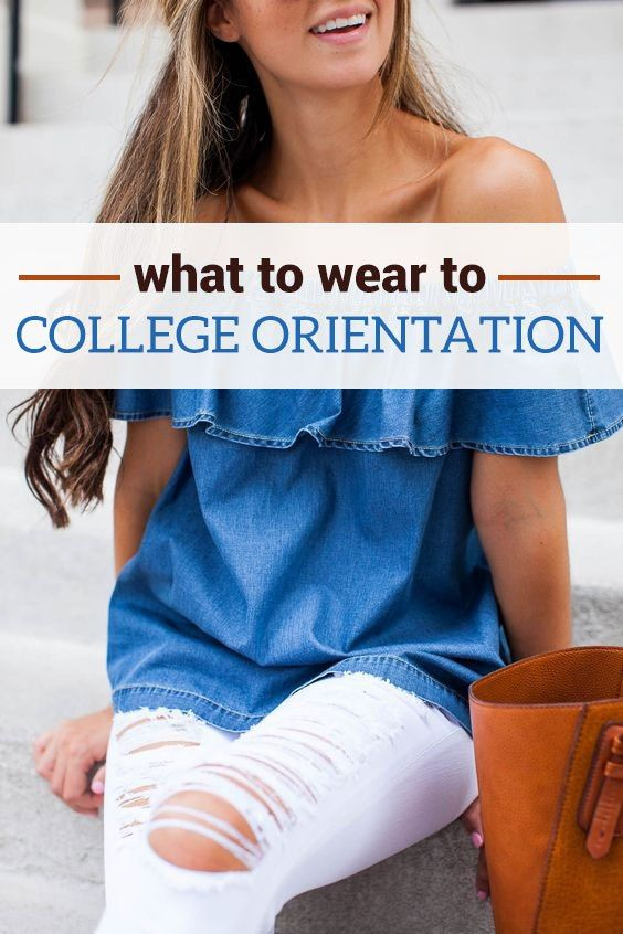 What To Wear To College Orientation | College hacks. College survival guide. College classes