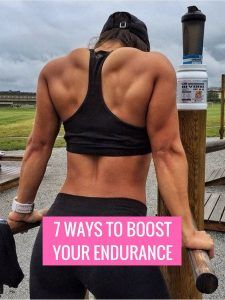7 highly effective ways to increase your endurance- so you can do more