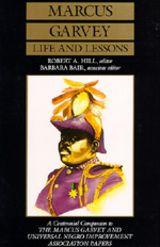 Marcus Garvey Life and Lessons - Marcus Garvey, Robert Abraham Hill, Barbara Blair - Paperback - University of California Press