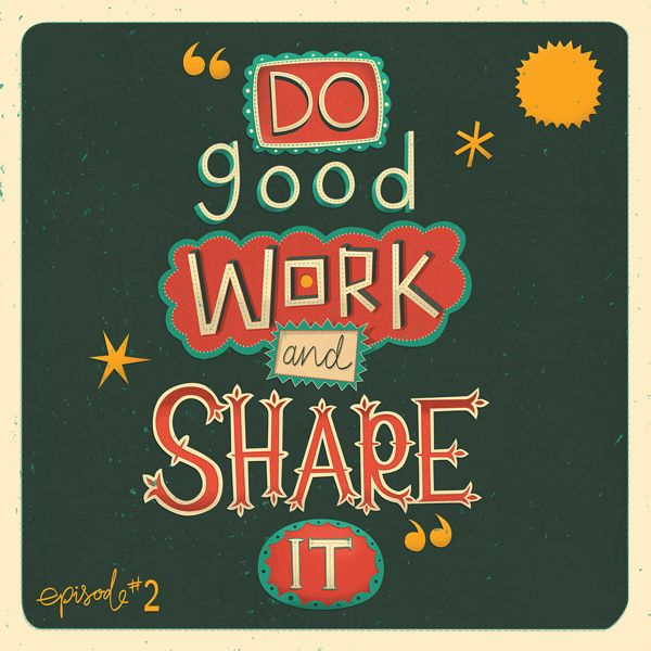 Do Good Work And Share It