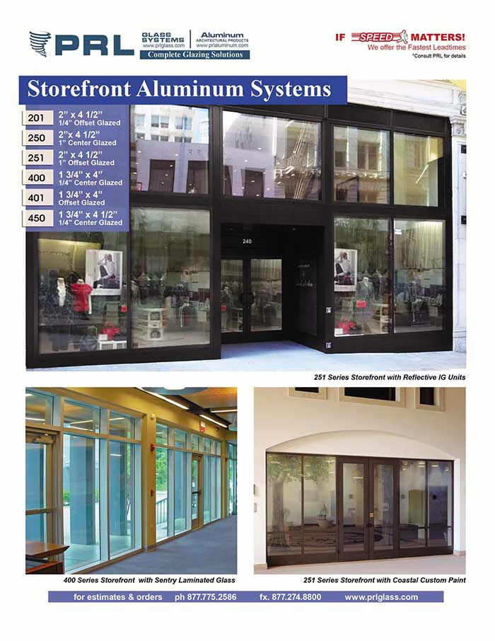 Prl Extrudes And Fabricates Our Own Aluminum Storefront Systems Tempered And Laminated Glass