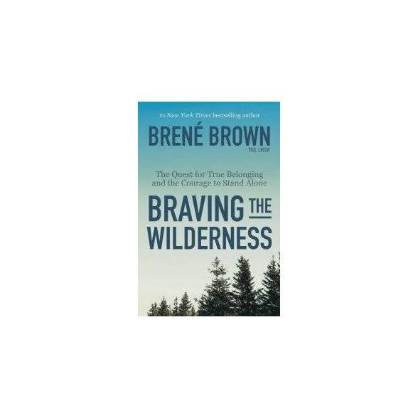 Braving The Wilderness The Quest For True Belonging And The Courage To Stand Alone Reprint In 2020 Sunshine Books Courage Standing Alone