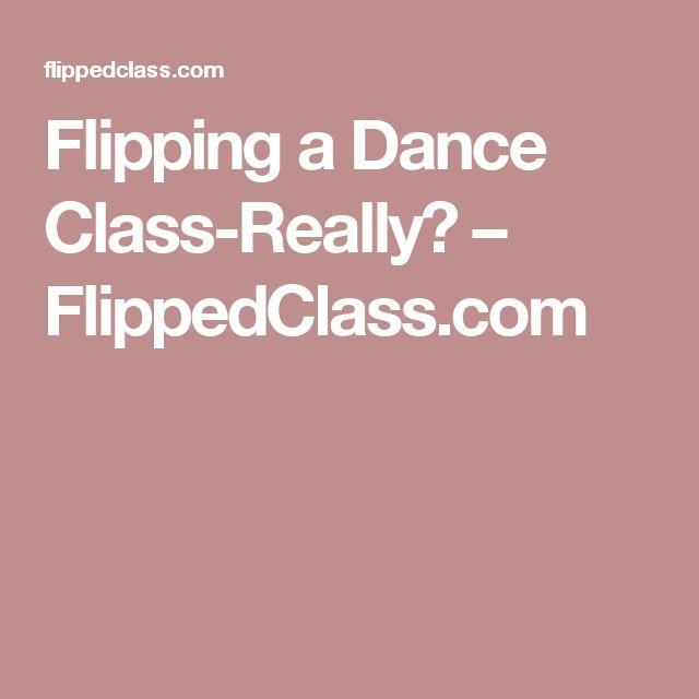 Flipping a Dance Class-Really? – FlippedClass.com