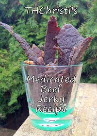 THChristi's Medicated Beef Jerky Recipe. It's delicious, well medicated and easier than you think!  I'll show you how to make it yourself. #makeyourownmedicine