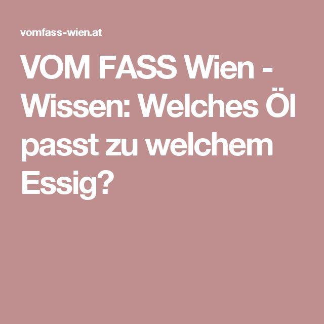 VOM FASS Wien - Wissen: Welches Öl passt zu welchem Essig?