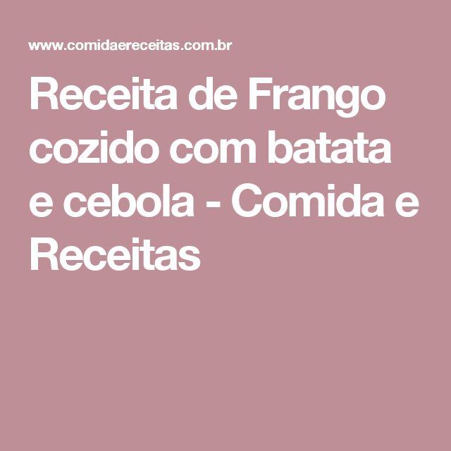 Receita de Frango cozido com batata e cebola - Comida e Receitas