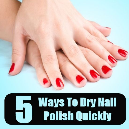 5 DIY Ways To Dry Nail Polish Quickly