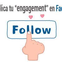 """Cómo multiplicar tu """"engagement"""" en Facebook con estas acciones"""
