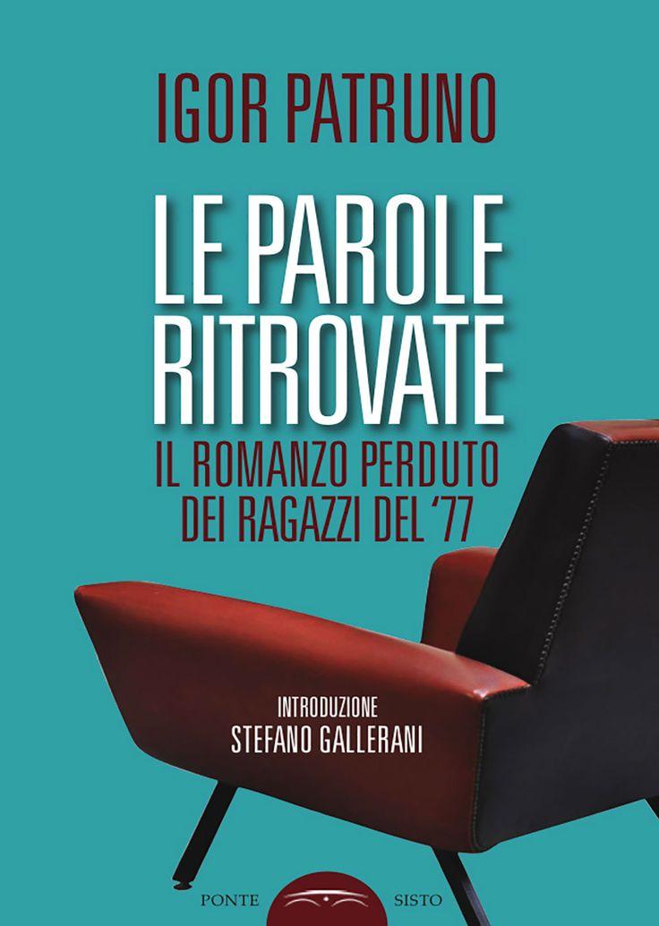 """Italian reports • 82   """"Le parole ritrovate"""" di Igor Patruno edito da Ponte Sirio"""