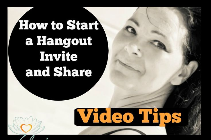 Video Tip | How to Start a Hangout, Invite and Share