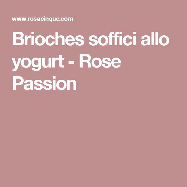 Brioches soffici allo yogurt - Rose Passion