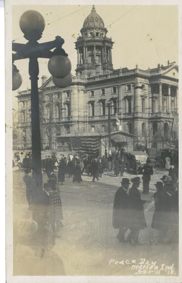 Marion Indiana 1918| downtown Marion Indiana | Grant County Indiana | Grant County Indiana courthouse 1918.  Photo/Stacie Fields Burns Facebook.
