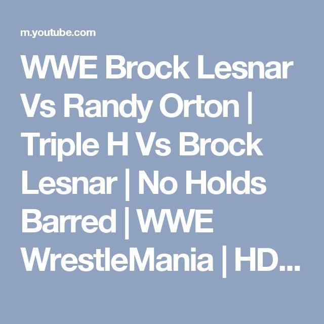 WWE Brock Lesnar Vs Randy Orton | Triple H Vs Brock Lesnar | No Holds Barred | WWE WrestleMania | HD - YouTube