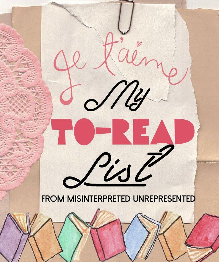 Misinterpreted & Unrepresented: JE'TAIME MY TO-READ LIST: VALENTINE'S DAY EDITION