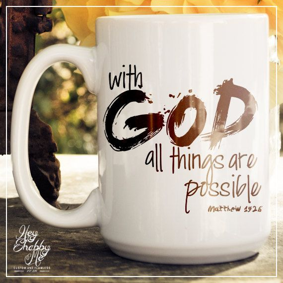 With God All Things Are Possible Coffee Mug 15oz. by HeyShabbyMe