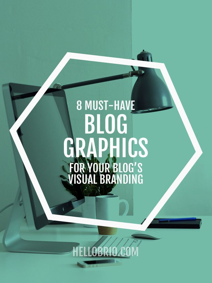 8 Must-have blog graphics for your blog's visual branding   blogging tips