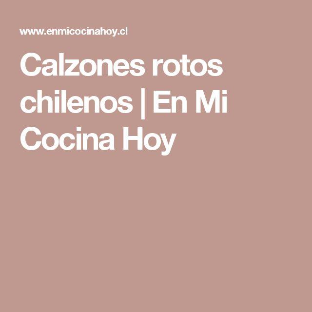 Calzones rotos chilenos | En Mi Cocina Hoy