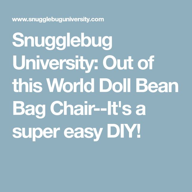 Snugglebug University Out Of This World Doll Bean Bag Chair Its A Super