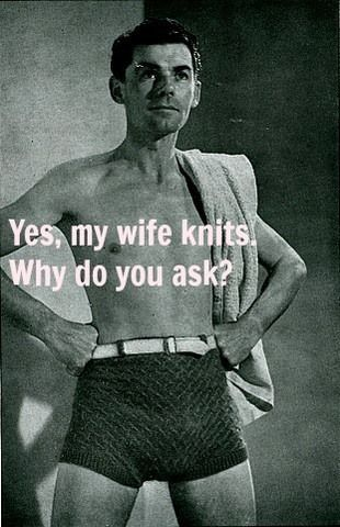 Well you never know. He could have knit them himself.