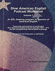 Slow American English Podcast Workbook: An ESL listening program for learners of American English