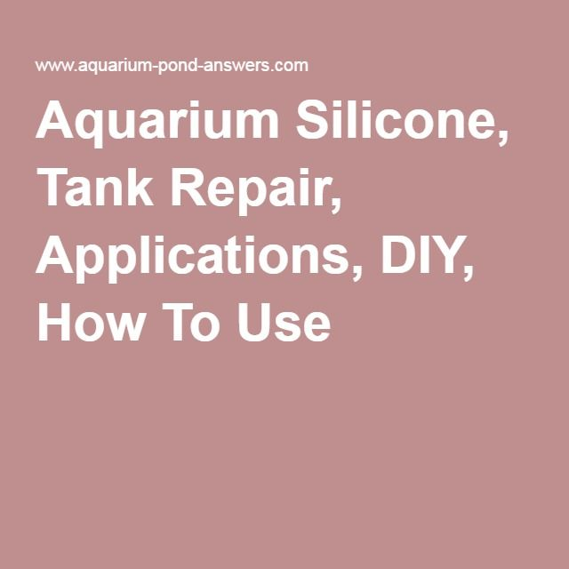Aquarium Silicone, Tank Repair, Applications, DIY, How To Use