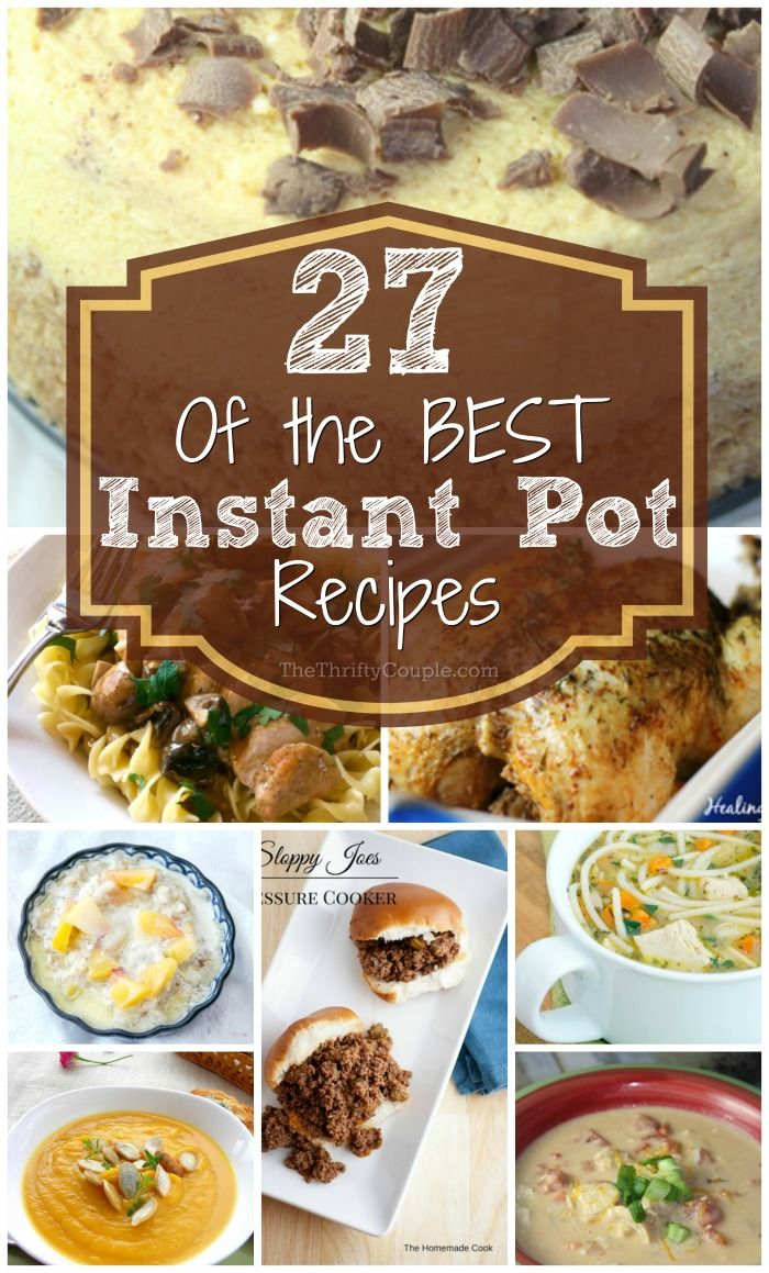 27 of the BEST Instant Pot Recipes