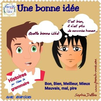 Extensive use of Bon, Bien, Mieux, Meilleur, Mal, Mauvais, Pire in this story in French + exercises. It is a fun dialogue written in a style of a theatre script . #fle #french #grammaire
