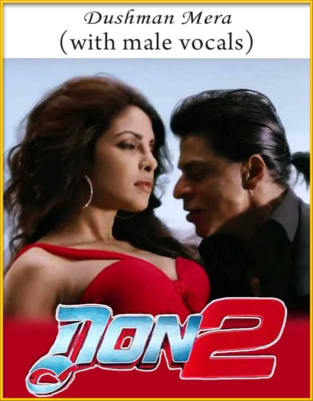 Dushman Mera (With Male Vocals) - Don 2
