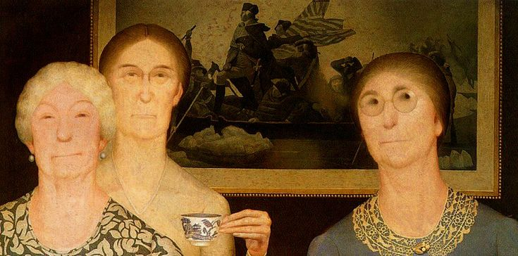 Grant Wood - Daughters of Revolution, 1932. If you couldn't tell, this guy is one of my faves.
