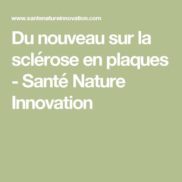 Du nouveau sur la sclérose en plaques - Santé Nature Innovation