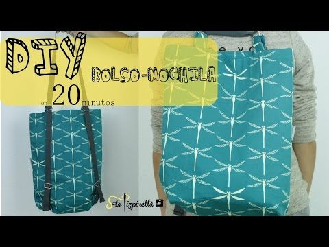 DIY Tutorial Bolso-Mochila en 20 minutos.
