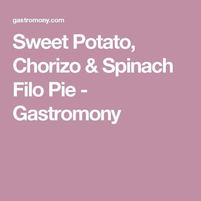 Sweet Potato, Chorizo & Spinach Filo Pie - Gastromony